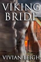 Viking Bride - Viking Erotic Romance ebook by Vivian Leigh