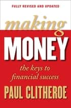 Making Money - Keys to Financial Success ebook by Paul Clitheroe, Paul Clitheroe, Paul Clitheroe