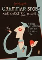 Grammar Snobs Are Great Big Meanies ebook by June Casagrande