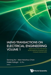 IAENG Transactions on Electrical Engineering Volume 1 ebook by Sio-Iong Ao,Alan Hoi-shou Chan,Hideki Katagiri;Li Xu