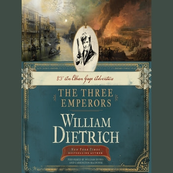 The Three Emperors - An Ethan Gage Adventure audiobook by William Dietrich