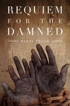 Requiem for the Damned ebook by Barry Broad