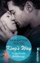 King's Way - Verlockende Berührung ebook by Samantha Young, Sybille Uplegger