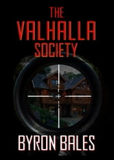 The Valhalla Society ebook by Byron Bales