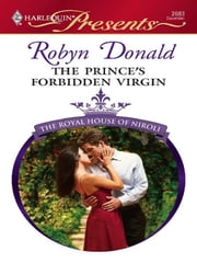 The Prince's Forbidden Virgin - A Contemporary Royal Romance ebook by Robyn Donald