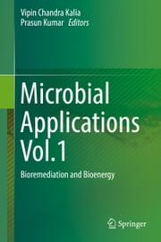 Microbial Applications Vol.1 - Bioremediation and Bioenergy ebook by