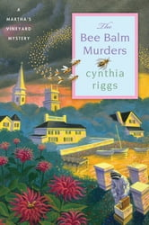 The Bee Balm Murders - A Martha's Vineyard Mystery ebook by Cynthia Riggs