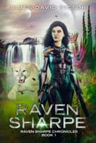 Raven Sharpe ebook by James David Victor