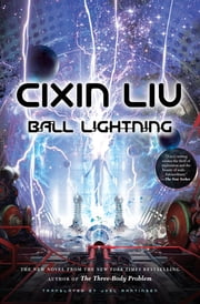 Ball Lightning ebook by Cixin Liu