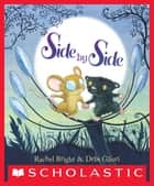 Side By Side ebook by Rachel Bright, Debi Gliori