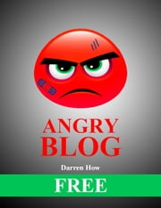 Angry Blog (Free Version) ebook by Darren How