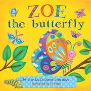 Zoe the Butterfly ebook by Donna Sherwood