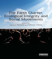 The Earth Charter, Ecological Integrity and Social Movements ebook by Laura Westra,Mirian Vilela