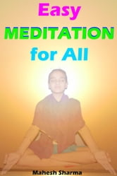 Easy Meditation for All ebook by Mahesh Dutt Sharma