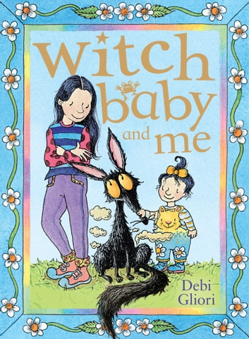 Witch Baby and Me ebook by Debi Gliori