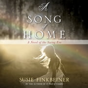 A Song of Home - A Novel of the Swing Era audiobook by Susie Finkbeiner