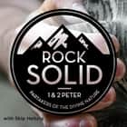 60 1 & 2 Peter - Rock Solid - 2013 audiobook by