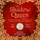 The Shadow Queen audiobook by Anne O'Brien, Gabrielle Glaister