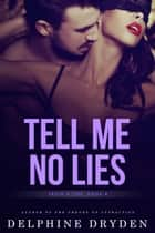 Tell Me No Lies (Truth & Lies, Book 4) ebook by