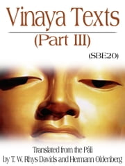 Vinaya Texts-Part III ebook by T.W. RHYS DAVIDS,HERMANN OLDENBERG