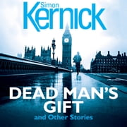 Dead Man's Gift and Other Stories audiobook by Simon Kernick