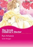 The Greek Children's Doctor (Harlequin Comics) - Harlequin Comics ebook by Sarah Morgan, Ryo Arisawa