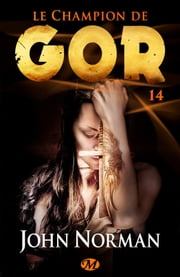 Le Champion de Gor - Gor, T14 ebook by John Norman