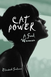 Cat Power - A Good Woman ebook by Elizabeth Goodman