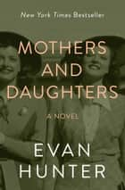 Mothers and Daughters - A Novel ebook by Evan Hunter