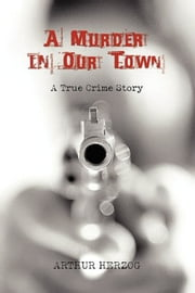 A Murder in Our Town ebook by Arthur Herzog