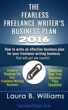 The Fearless Freelance Writer's Business Plan ebook by Laura Williams