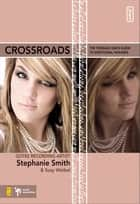 Crossroads ebook by Stephanie Smith, Suzy Weibel