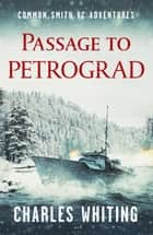 Passage to Petrograd ebook by Charles Whiting