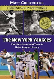 The New York Yankees - Legendary Sports Teams ebook by Matt Christopher,Glenn Stout