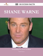 Shane Warne 180 Success Facts - Everything you need to know about Shane Warne ebook by Harold Haynes