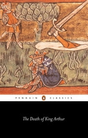 The Death of King Arthur ebook by Penguin Books Ltd