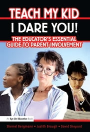 Teach My Kid- I Dare You! ebook by Sherrell Bergmann,Judith Brough,David Shepard