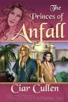 The Princes of Anfall ebook by Ciar Cullen