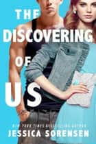 The Discovering of Us - Heist Academy ebook by Jessica Sorensen