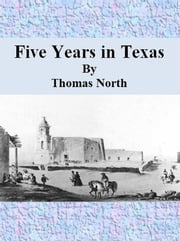 Five Years in Texas ebook by Thomas North