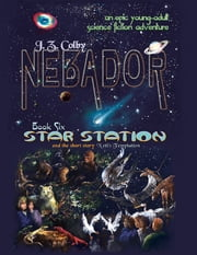 Nebador Book Six: Star Station ebook by J. Z. Colby