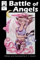 Battle of Angels ebook by K. J. Joyner