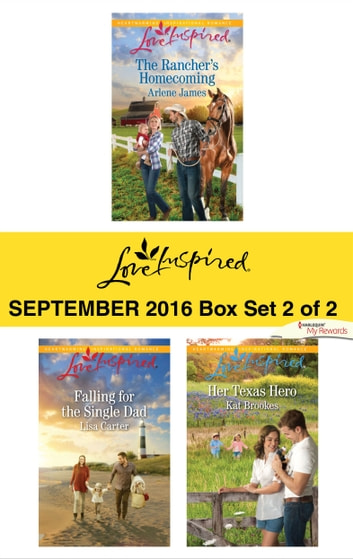 Harlequin Love Inspired September 2016 - Box Set 2 of 2 - The Rancher's Homecoming\Falling for the Single Dad\Her Texas Hero ebook by Arlene James,Lisa Carter,Kat Brookes