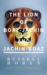 The Lion of Boaz-Jachin and Jachin-Boaz ebook by Russell Hoban