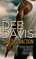 Dire Distraction ebook by Dee Davis