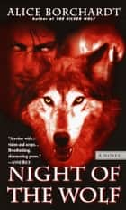 Night of the Wolf ebook by Alice Borchardt