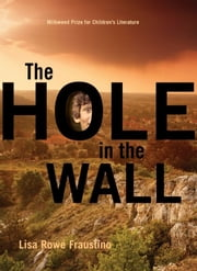 The Hole in the Wall ebook by Lisa Rowe Fraustino