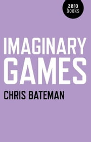 Imaginary Games ebook by Chris Bateman