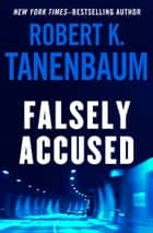 Reckless endangerment ebook by robert k tanenbaum 9781453210307 falsely accused ebook by robert k tanenbaum fandeluxe Document