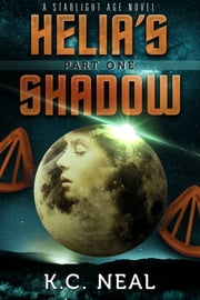 Helia's Shadow Part One ebook by K.C. Neal